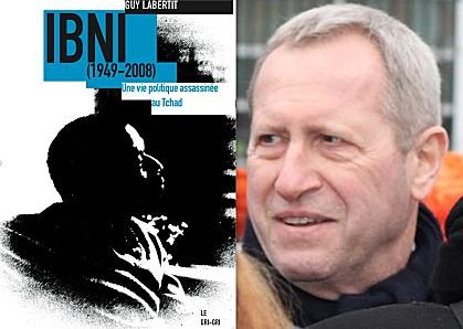 """A lire : Guy Labertit présente IBNI """"1949-2008, une vie politique assassinée au Tchad"""""""