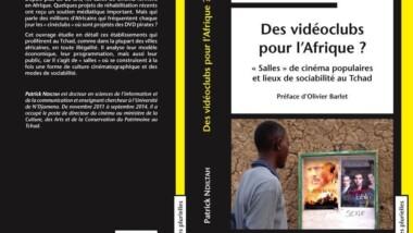 Livre : ''Des Vidéos clubs pour l'Afrique? Salles de cinéma et lieux de sociabilité au Tchad''
