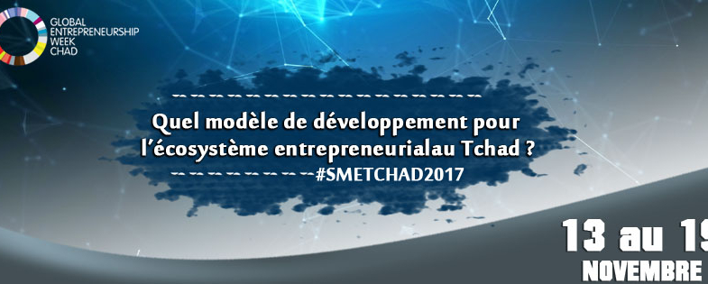 Le Tchad célébrera pour la première fois la Semaine mondiale de l'entrepreneuriat