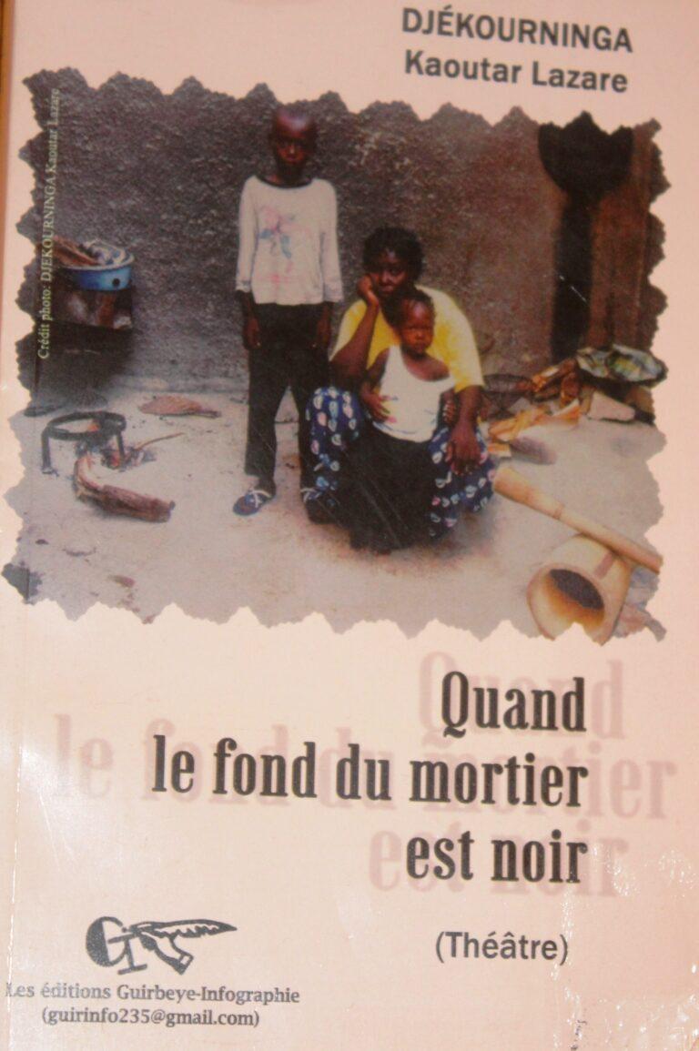 """Livre : """"Quand le fond du mortier est noir"""" par Djékourninga Kaoutar Lazare"""