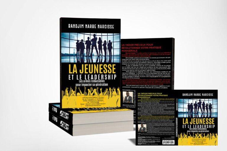"""Livre : """"La jeunesse et le leadership, les armes redoutables pour impacter sa génération"""""""